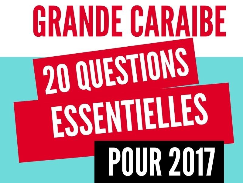 Grande Caraibe : 20 questions essentielles pour 2017